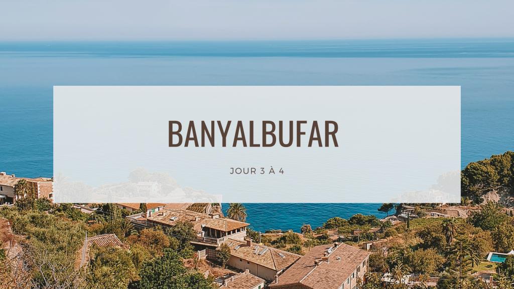itinéraire mallorca banyalbufar